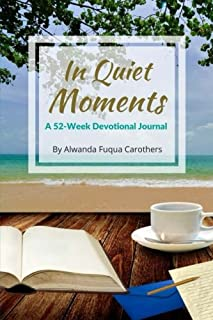 In Quiet Moments: A 52-Week Devotional Journal