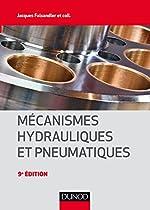 Mécanismes hydrauliques et pneumatiques - 9e éd de Jacques Faisandier