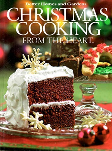 Better Homes and Gardens Christmas Cooking From the Heart