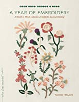 A Year of Embroidery: A Month-to-Month Collection of Motifs for Seasonal Stitching (Make Good: Japanese Craft Style)
