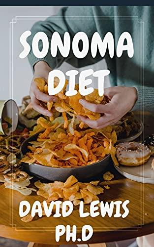Sonoma Diet: Sonoma Diet Recipes Ideas (English Edition)