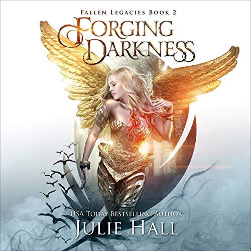 Forging Darkness: Fallen Legacies, Book 2