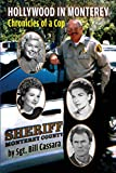 Hollywood in Monterey: Chronicles of a Cop