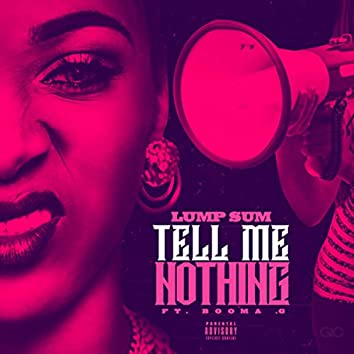 Tell Me Nothing