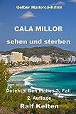 Cala Millor sehen und sterben: Privatdetektiv Ben Malles 3. Fall - 2. Auflage (Gelber Mallorca-Krimi) (German Edition)