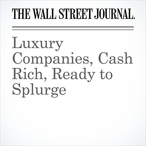 Luxury Companies, Cash Rich, Ready to Splurge copertina