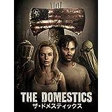 The Domestics (ザ・ドメスティックス) (字幕版)