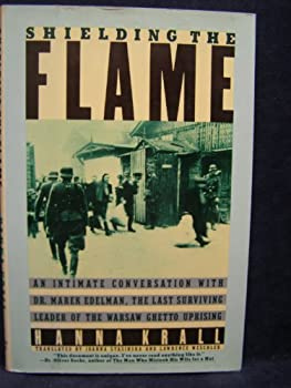 Shielding the Flame: An Intimate Conversation With Dr. Marek Edelman, the Last Surviving Leader of the Warsaw Ghetto Uprising 0030060028 Book Cover