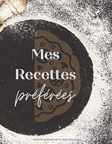 Mes recettes préférées: Carnet de cuisine à remplir - 50 recettes - format A4