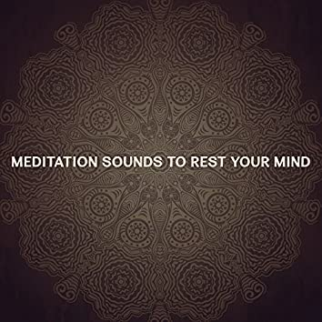 Meditation Sounds to Rest Your Mind – Meditation Calmness, Soothing Sounds, Mind Peace, Inner Harmony