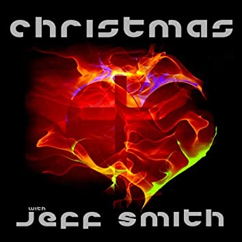 Christmas With Jeff Smith