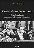 Compañero Presidente: Salvador Allende, una vida por la democracia y el socialismo: 147 (Oberta)