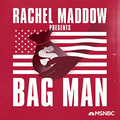 Bag Man Podcast By MSNBC Rachel Maddow cover art
