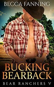Bucking Bearback (BBW Shifter Cowboy Western Romance) (Bear Ranchers Book 5) by [Becca Fanning]