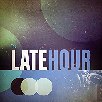 The Late Hour