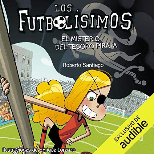 Diseño de la portada del título Los Futbolisimos 10. El Misterio Del Tesoro Pirata (Narración en Castellano)