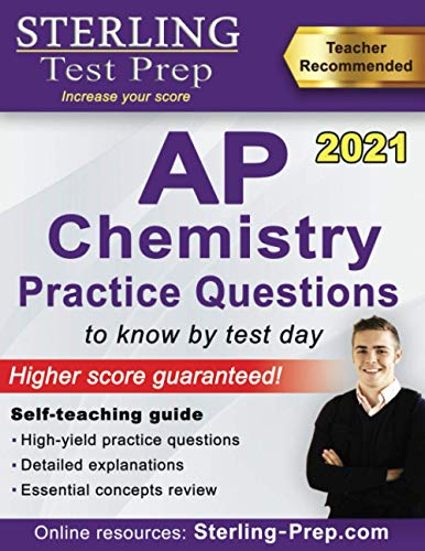 Sterling Test Prep AP Chemistry Practice Questions: High Yield AP Chemistry...