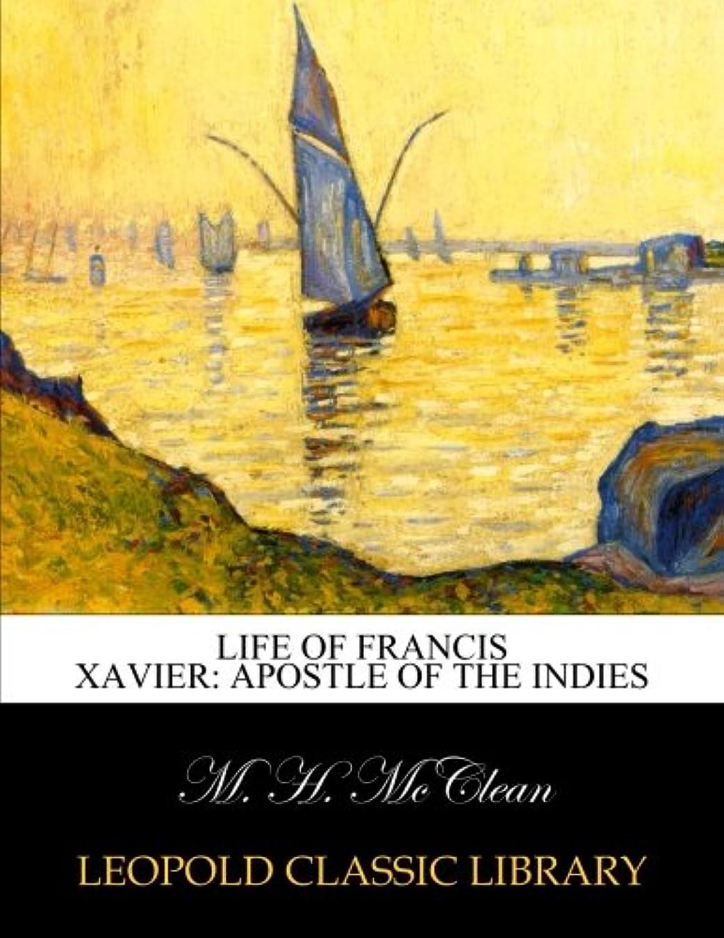 あたり解任期限Life of Francis Xavier: apostle of the Indies
