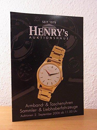 Armband- und Taschenuhren, Sammler- und Liebhaberfahrzeuge. Henry's Auktionen am 02. September 2006
