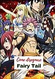 Come disegnare Fairy Tail: Imparare a disegnare Fairy Tail passo dopo passo / libro da disegno per bambini, ragazzi e adulti