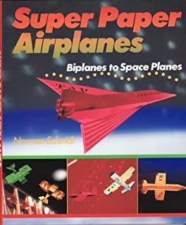 Super Paper Airplanes: Biplanes to Space Planes