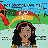 Dos Idiomas, One Me: A Bilingual Reader