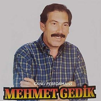 Mehmet Edip Gedik (Canlı Performanslar)