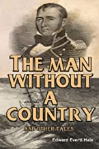 The Man Without A Country and Other Tales: (Timeless Classic Books)