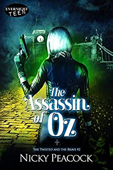 The Assassin of Oz (The Twisted and the Brave Book 2) by [Nicky Peacock]