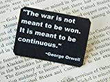George Orwell The war is not meant to be won.Quote