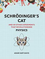 Schroedinger's Cat: And 49 Other Experiments That Revolutionised Physics (Great Experiments)