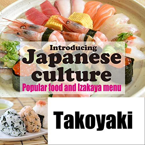『Introducing Japanese culture -Popular food and Izakaya menu- Takoyaki』のカバーアート