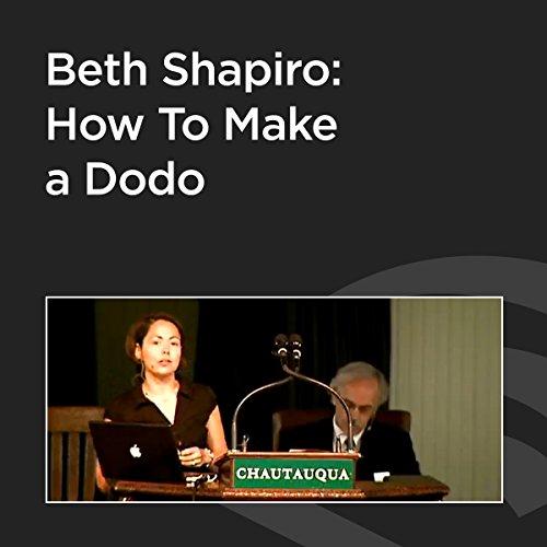 Beth Shapiro: How to Make a Dodo cover art
