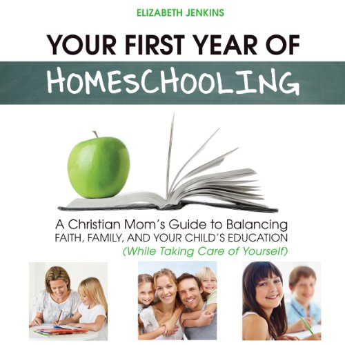 Your First Year of Homeschooling audiobook cover art