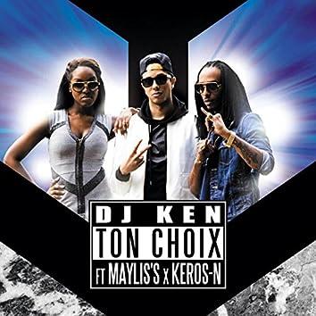 Ton choix (feat. Maylis's, Keros-n)
