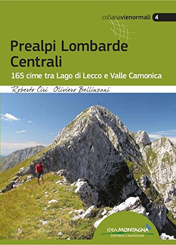 Prealpi Lombarde Centrali: 165 cime tra Lago di Lecco e Valle Camonica