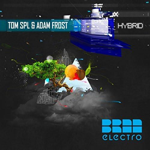 Tom SPL & Adam Frost