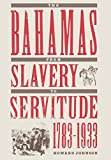 The Bahamas from Slavery to Servitude, 1783-1933
