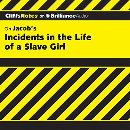 Incidents in the Life of a Slave Girl: CliffsNotes Audiobook By Durthy A. Washington cover art