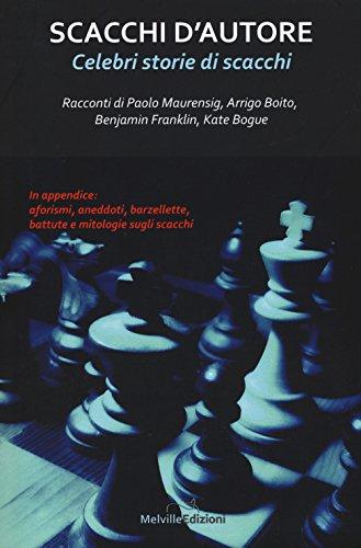 Scacchi d'autore. Celebri storie di scacchi