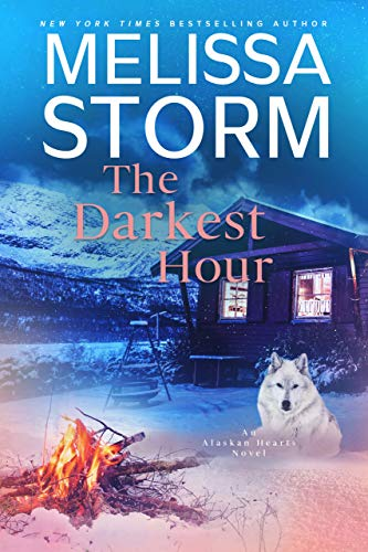 The Darkest Hour: A Page-Turning Tale of Mystery, Adventure & Love (Alaskan Hearts Book 7)