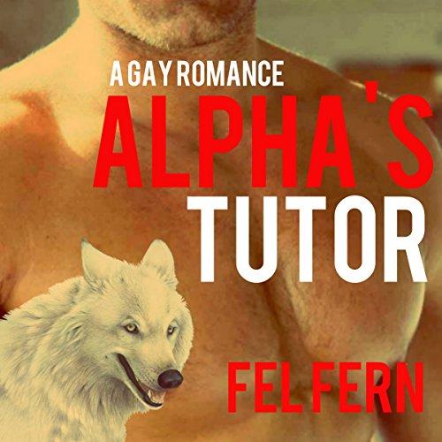 Alpha's Tutor: A Gay Romance, Book One audiobook cover art