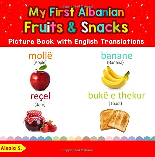 My First Albanian Fruits & Snacks Picture Book with English...