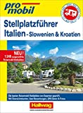 Stellplatzführer Italien Promobil: mit Slowenien und Kroatien (Campingführer)