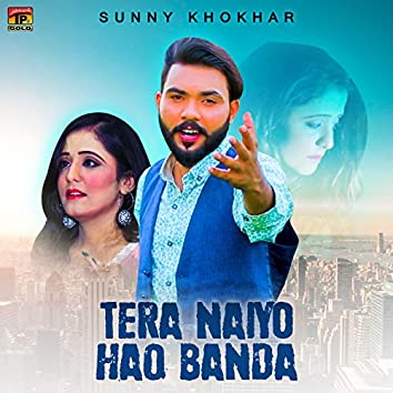 Tera Naiyo Haq Banda - Single