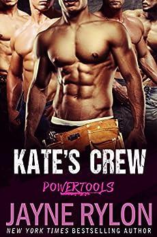 Kate's Crew (Powertools Book 1) by [Jayne Rylon]