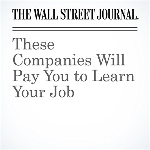 These Companies Will Pay You to Learn Your Job copertina