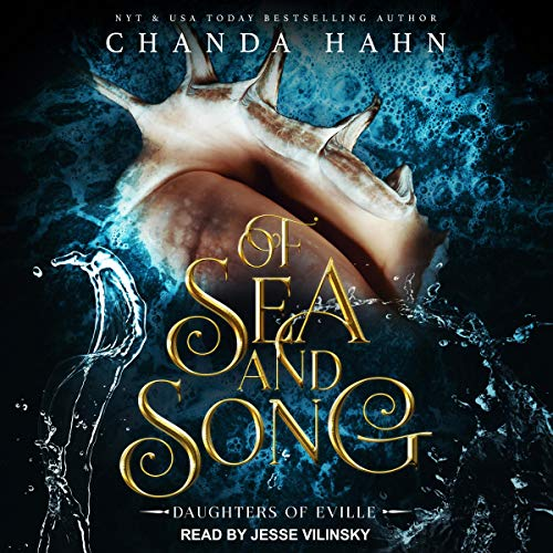 Of Sea and Song Audiobook By Chanda Hahn cover art