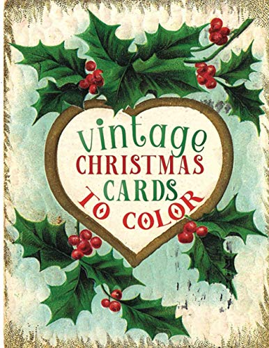 vintage christmas cards to color: A Vintage Grayscale coloring book Featuring 50+ Retro & old time Christmas Greetings to Draw (Coloring Book for Relaxation)