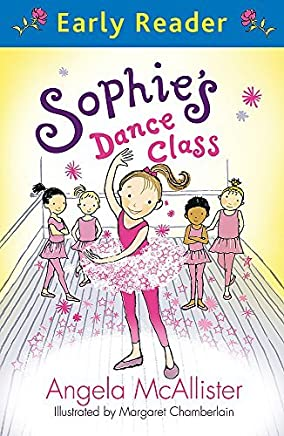 Sophies Dance Class (Early Reader) by Angela McAllister(2013-08-13)